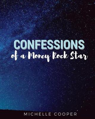 Confessions of a Money Rock Star by Michelle Cooper
