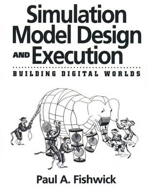 Simulation Model Design and Execution by Paul A. Fishwick