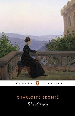 Tales of Angria by Charlotte Bronte