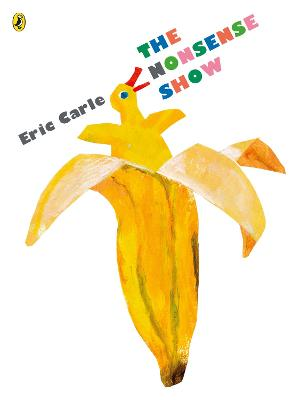 Nonsense Show by Eric Carle