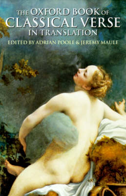 Oxford Book of Classical Verse in Translation by Adrian Poole