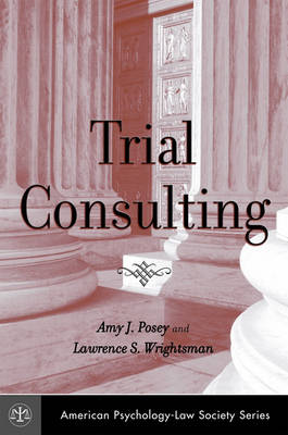 Trial Consulting by Amy J. Posey