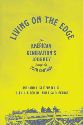 Living on the Edge: An American Generation's Journey Through the Twentieth Century by Richard A Settersten Jr