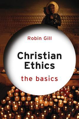 Christian Ethics: The Basics book