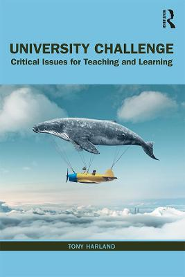 University Challenge: Critical Issues for Teaching and Learning book