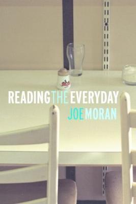 Reading the Everyday by Joe Moran