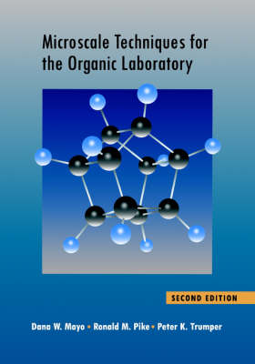 Microscale Techniques for the Organic Laboratory by Dana W. Mayo