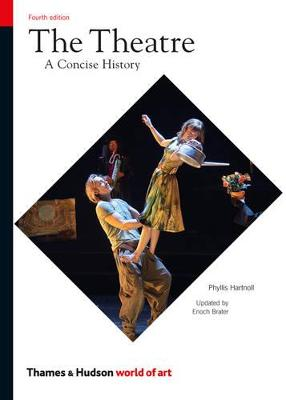 Theatre: A Concise History by Phyllis Hartnoll