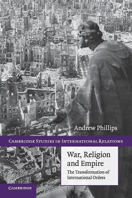 War, Religion and Empire by Andrew Phillips