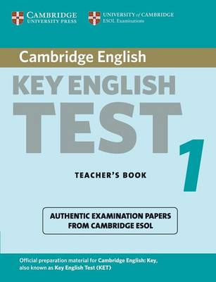 Cambridge Key English Test 1 Teacher's Book by Cambridge ESOL