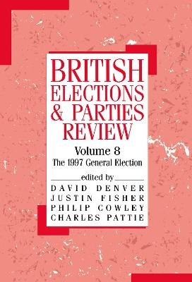 British Elections and Parties Review: The General Election of 1997 by Philip Cowley