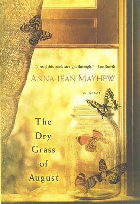 Dry Grass Of August by Anna Jean Mayhew