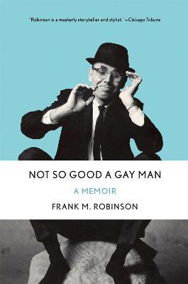 Not So Good a Gay Man by Frank M. Robinson