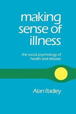 Making Sense of Illness by Alan Radley