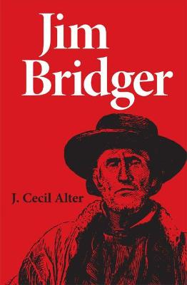 Jim Bridger by J.Cecil Alter