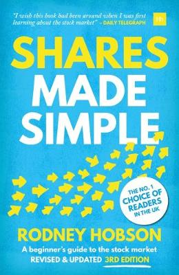 Shares Made Simple, 3rd edition: A beginner's guide to the stock market by Rodney Hobson