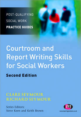 Courtroom and Report Writing Skills for Social Workers by Clare Seymour