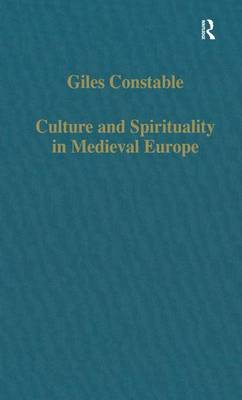 Culture and Spirituality in Medieval Europe by Giles Constable