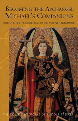 Becoming the Archangel Michael's Companion by Rudolf Steiner