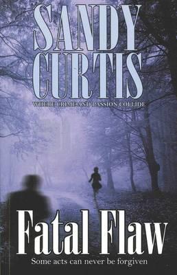 Fatal Flaw by Sandy Curtis
