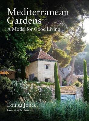 Mediterranean Gardens by Louisa Jones