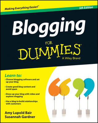 Blogging for Dummies(R) by Amy Lupold Bair