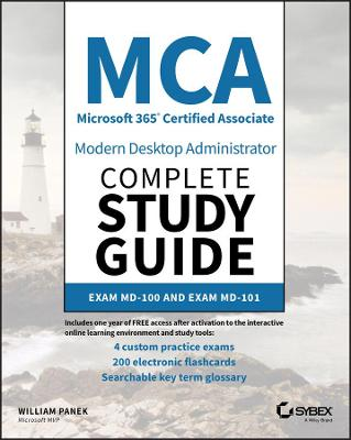 MCA Modern Desktop Administrator Complete Study Guide: Exam MD-100 and Exam MD-101 by William Panek