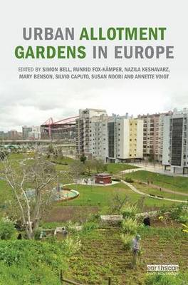Urban Allotment Gardens in Europe by Simon Bell