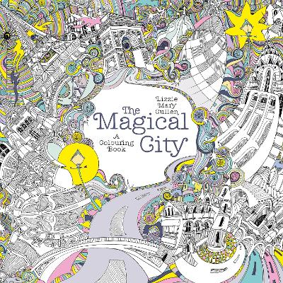 Magical City by Lizzie Mary Cullen