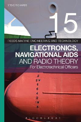 Reeds Vol 15: Electronics, Navigational Aids and Radio Theory for Electrotechnical Officers book