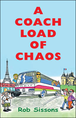 Coach Load of Chaos by Rob Sissons