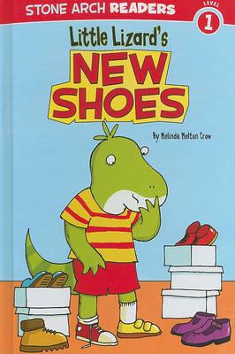 Little Lizard's New Shoes by Melinda Melton Crow