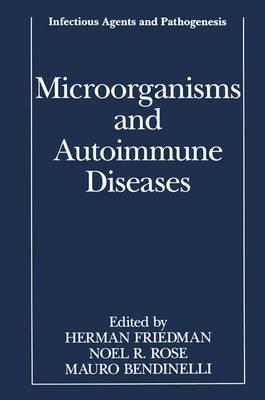 Microorganisms and Autoimmune Diseases by Herman Friedman