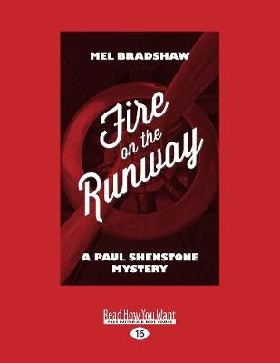 Fire on the Runway by Mel Bradshaw