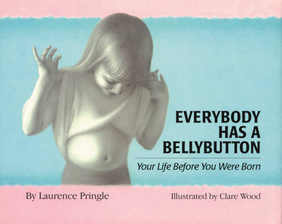 Everybody Has a Bellybutton by Laurence Pringle