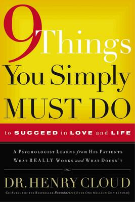 9 Things You Simply Must Do by Dr. Henry Cloud