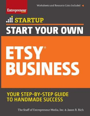 Start Your Own Etsy Business by Jason R. Rich