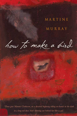 How to Make a Bird by Martine Murray