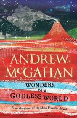 Wonders of a Godless World by Andrew McGahan