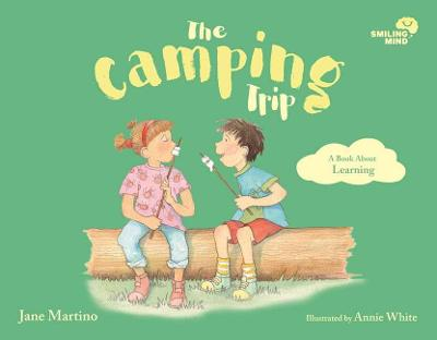 Smiling Mind 5: The Camping Trip: A Book About Learning by Jane Martino
