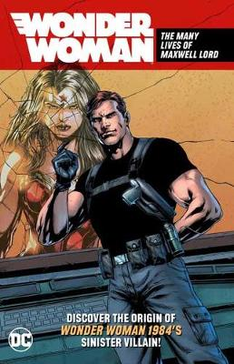 Wonder Woman: The Many Lives of Maxwell Lord by DC Comics