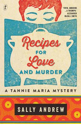 Recipes for Love and Murder: A Tannie Maria Mystery by Sally Andrew