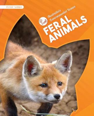 Australia's Environmental Issues: Feral Animals by Peter Turner