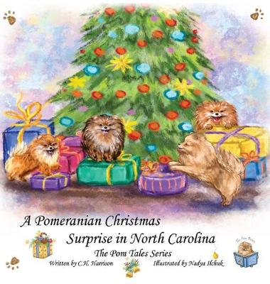 A Pomeranian Christmas Surprise in North Carolina by C H Harrison