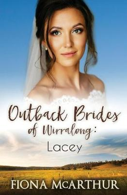 Lacey: The Outback Brides of Wirralong by Fiona McArthur