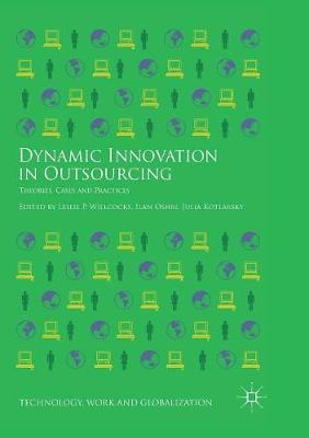 Dynamic Innovation in Outsourcing: Theories, Cases and Practices by Leslie P Willcocks