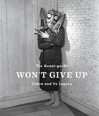 The Avant-Garde Won't Give Up by Alison M. Gingeras