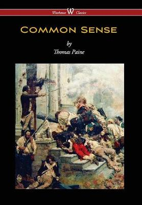 Common Sense (Wisehouse Classics Edition) by Thomas Paine