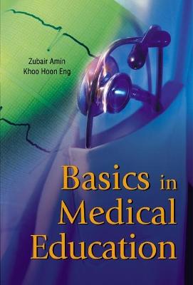 Basics in Medical Education by Zubair Amin
