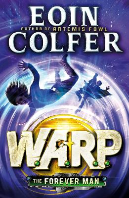 Forever Man (W.A.R.P. Book 3) by Eoin Colfer